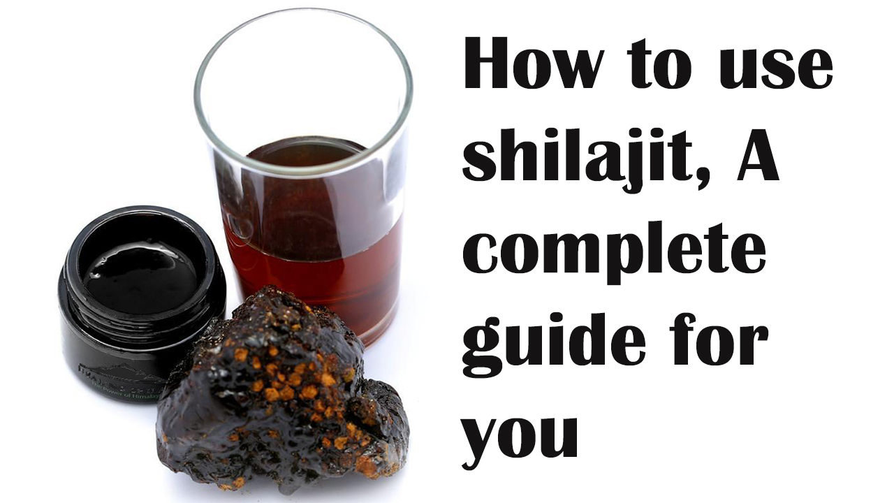 how to use shilajit
